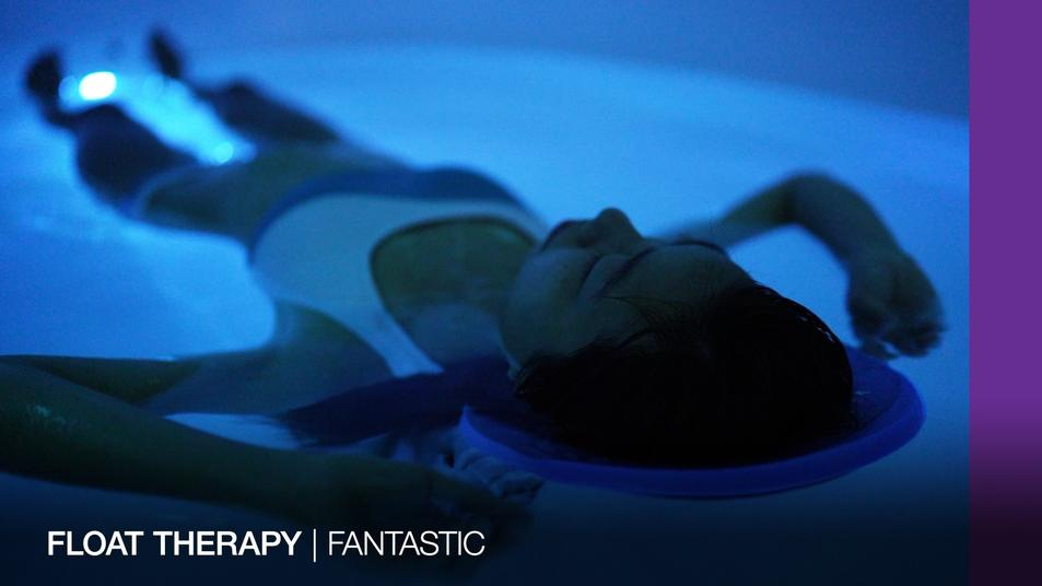 FANTASTIC | FLOAT THERAPY
