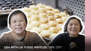 Q&A with Lai Yi Egg Waffles | GIRL CITY